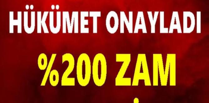 Hükümet Onayladı: %200 Zam Haberi Geldi