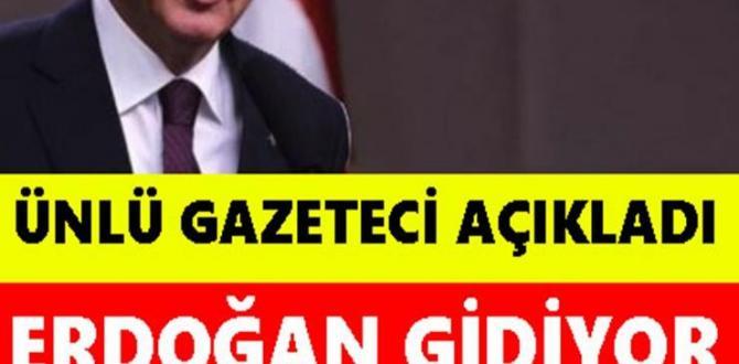 Ünlü Gazeteci Açıkladı: Erdoğan Gidiyor Yerine Geçecek İsim Belli Oldu