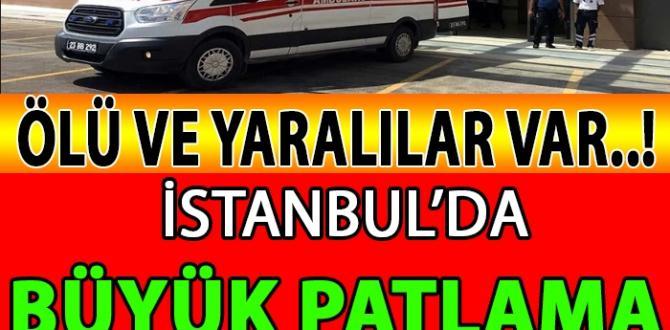 SON DAKİKA: İstanbul'da BÜYÜK PATLAMA Meydana Geldi