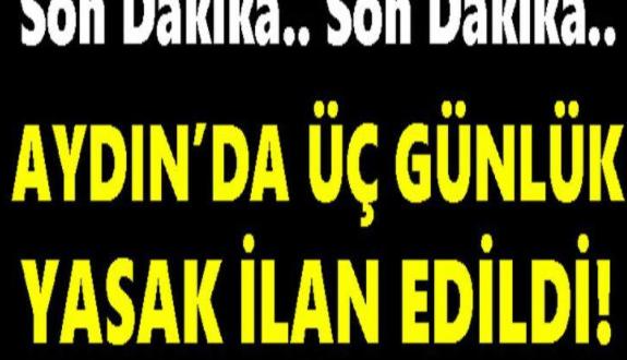 Aydın'da Üç Günlük Yasak İlan Edildi: Bu Yasağın Virüsle Hiç Alakası Yok