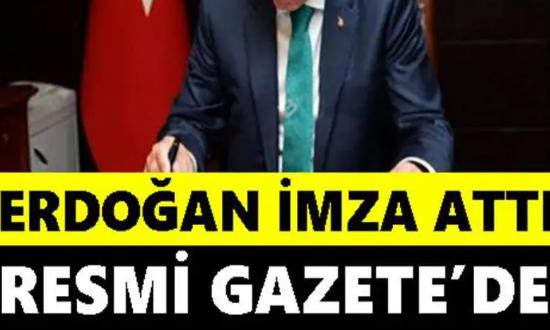 Resmi Gazete'de Yayımlandı: Süre Uzatıldı!Erdoğan İmza Attı